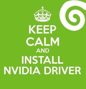 Keep Calm and Install Nvidia Driver